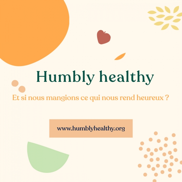 Humbly Healthy - Coaching, ateliers Food & chef culianaire /  Branding + Webdesign + Dev